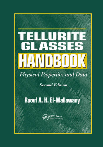 Tellurite Glasses Handbook Physical Properties and Data, Second Edition book cover