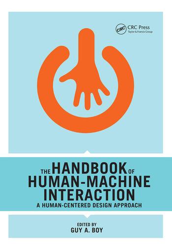 The Handbook of Human-Machine Interaction A Human-Centered Design Approach book cover