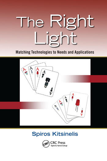 The Right Light Matching Technologies to Needs and Applications book cover