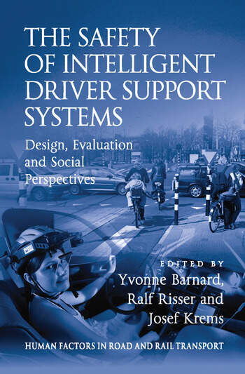 The Safety of Intelligent Driver Support Systems Design, Evaluation and Social Perspectives book cover