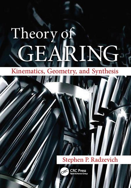 Theory of Gearing Kinematics, Geometry, and Synthesis book cover