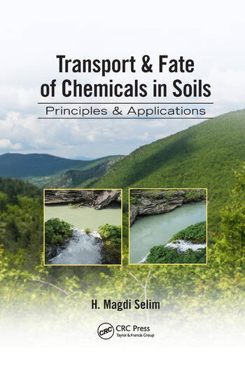 Transport & Fate of Chemicals in Soils Principles & Applications book cover