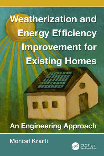 Weatherization and Energy Efficiency Improvement for Existing Homes An Engineering Approach book cover