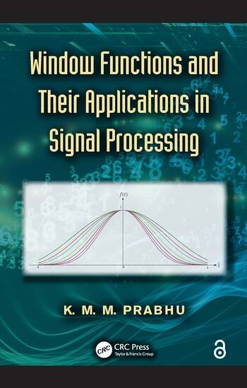 Window Functions and Their Applications in Signal Processing book cover