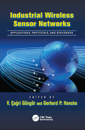 Industrial Wireless Sensor Networks Applications, Protocols, and Standards book cover