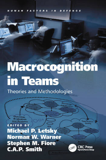 Macrocognition in Teams Theories and Methodologies book cover