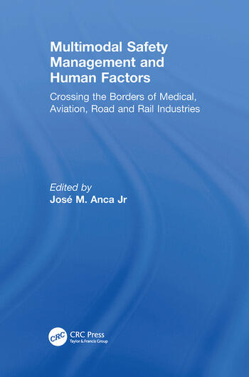 Multimodal Safety Management and Human Factors Crossing the Borders of Medical, Aviation, Road and Rail Industries book cover