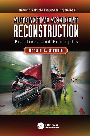 Automotive Accident Reconstruction: Practices and Principles - CRC ...