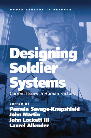 Designing Soldier Systems Current Issues in Human Factors book cover