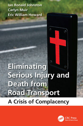 Eliminating Serious Injury and Death from Road Transport A Crisis of Complacency book cover