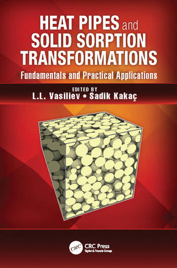 Heat Pipes and Solid Sorption Transformations Fundamentals and Practical Applications book cover