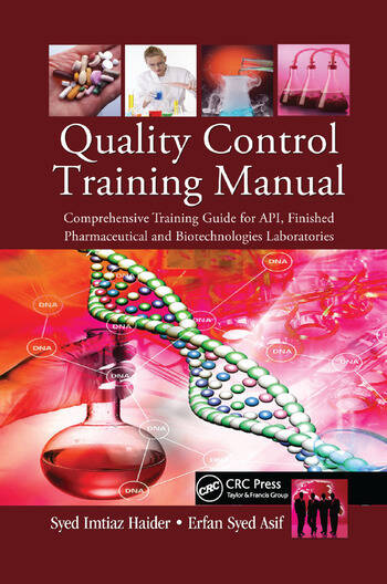 Quality Control Training Manual Comprehensive Training Guide for API, Finished Pharmaceutical and Biotechnologies Laboratories book cover