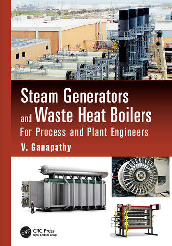 Steam Generators and Waste Heat Boilers: For Process and Plant ...