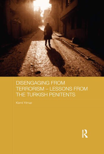 Disengaging from Terrorism – Lessons from the Turkish Penitents book cover