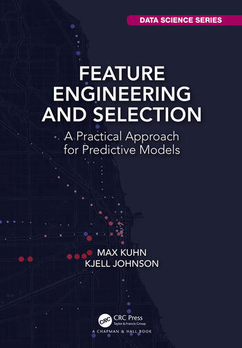 Feature Engineering and Selection A Practical Approach for Predictive Models book cover