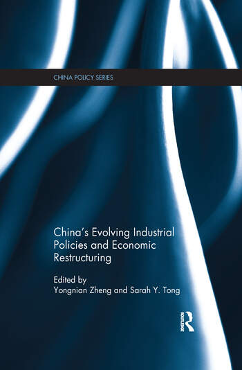 China's Evolving Industrial Policies and Economic Restructuring book cover