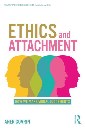 Ethics and Attachment How We Make Moral Judgments book cover