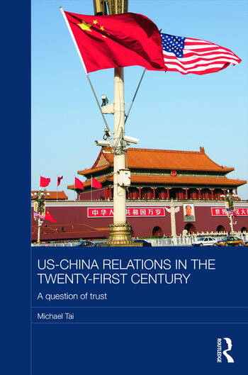 US-China Relations in the Twenty-First Century A Question of Trust book cover