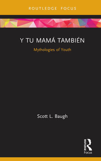 Y Tu Mamá También Mythologies of Youth book cover