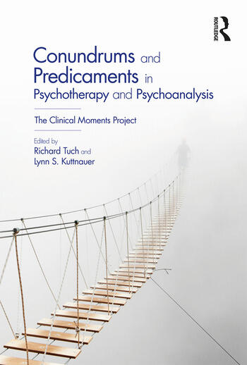 Conundrums and Predicaments in Psychotherapy and Psychoanalysis The Clinical Moments Project book cover