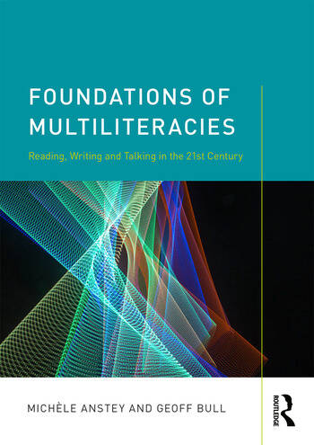 Foundations of Multiliteracies Reading, Writing and Talking in the 21st Century book cover