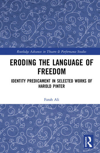 Eroding the Language of Freedom Identity Predicament in Selected Works of Harold Pinter book cover