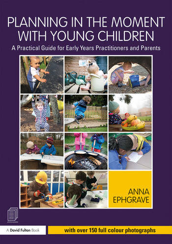 Planning in the Moment with Young Children A Practical Guide for Early Years Practitioners and Parents book cover