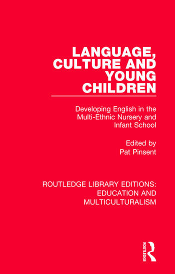 Language, Culture and Young Children Developing English in the Multi-ethnic Nursery and Infant School book cover