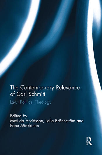 The Contemporary Relevance of Carl Schmitt Law, Politics, Theology book cover