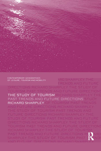 The Study of Tourism Past Trends and Future Directions book cover