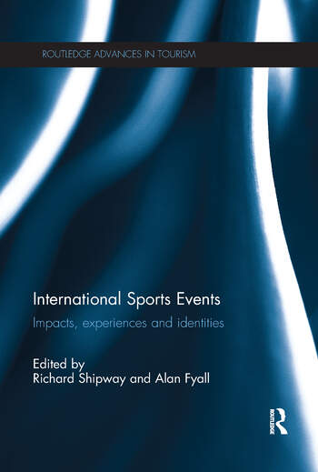 International Sports Events Impacts, Experiences and Identities book cover