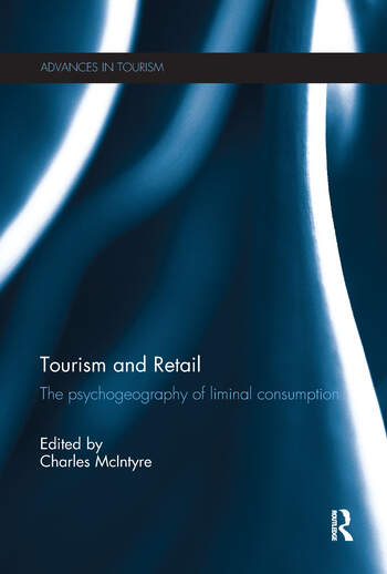 Tourism and Retail The Psychogeography of Liminal Consumption book cover