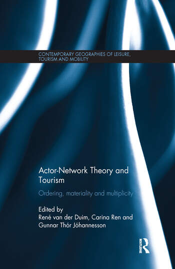 Actor-Network Theory and Tourism Ordering, Materiality and Multiplicity book cover