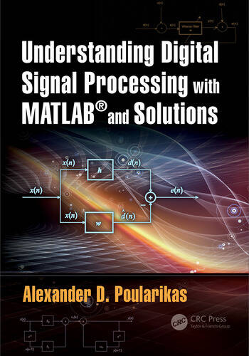 Understanding Digital Signal Processing with MATLAB® and Solutions book cover