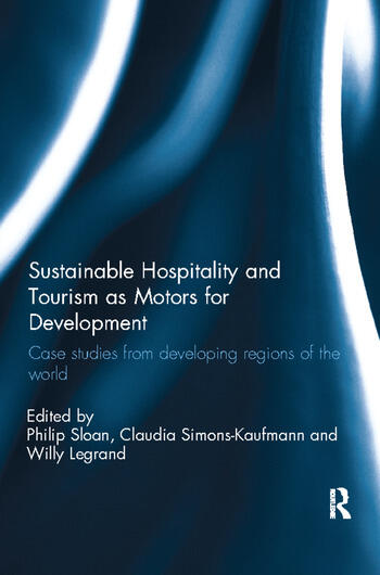 Sustainable Hospitality and Tourism as Motors for Development Case Studies from Developing Regions of the World book cover