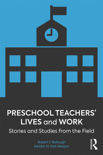 Preschool Teachers' Lives and Work Stories and Studies from the Field book cover