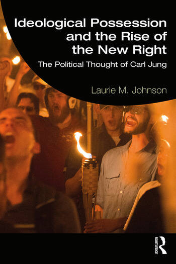Ideological Possession and the Rise of the New Right The Political Thought of Carl Jung book cover