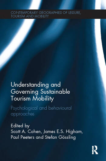 Understanding and Governing Sustainable Tourism Mobility Psychological and Behavioural Approaches book cover