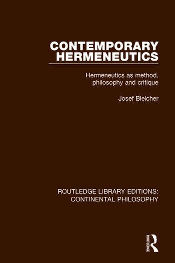 Contemporary Hermeneutics Hermeneutics as Method, Philosophy and Critique book cover