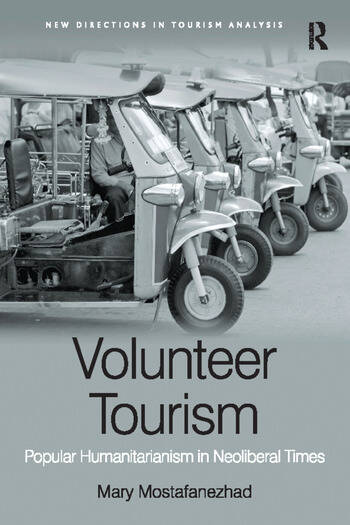 Volunteer Tourism Popular Humanitarianism in Neoliberal Times book cover
