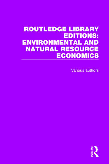Routledge Library Editions: Environmental and Natural Resource Economics book cover
