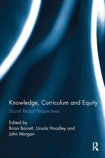 Knowledge, Curriculum and Equity Social Realist Perspectives book cover