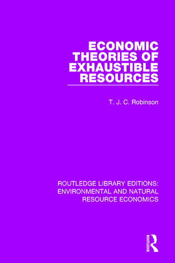 Economic Theories of Exhaustible Resources book cover