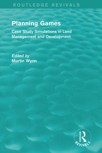 Routledge Revivals: Planning Games (1985) Case Study Simulations in Land Management and Development book cover