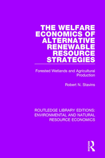 The Welfare Economics of Alternative Renewable Resource Strategies Forested Wetlands and Agricultural Production book cover