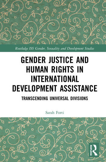 Gender Justice and Human Rights in International Development Assistance Transcending Universal Divisions book cover