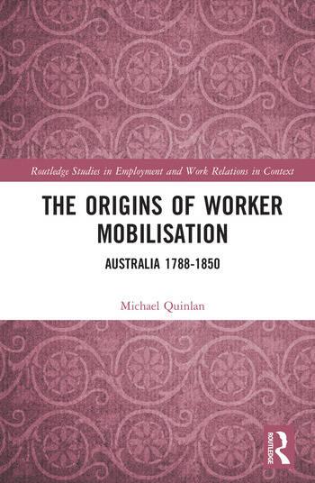 The Origins Of Worker Mobilisation Australia 1788 1850 Book Cover