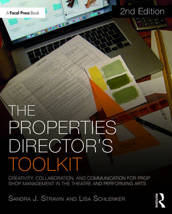 The Properties Director's Toolkit Managing a Prop Shop for Theatre book cover