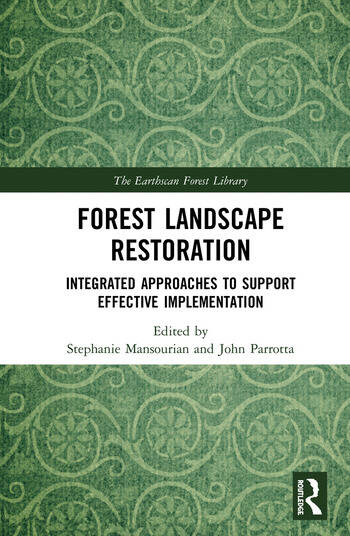 Forest Landscape Restoration Integrated Approaches to Support Effective Implementation book cover