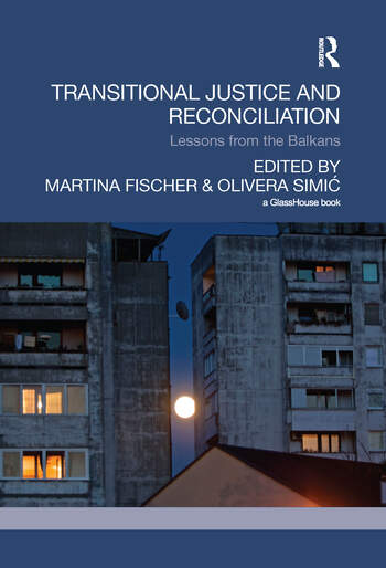 Transitional Justice and Reconciliation Lessons from the Balkans book cover